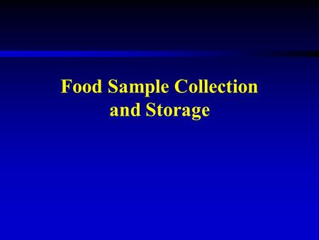 "Food Sample Collection and Storage.  Sample interview questions ""How many types of white wheat flour do you have in your house right now?"" (Write down."