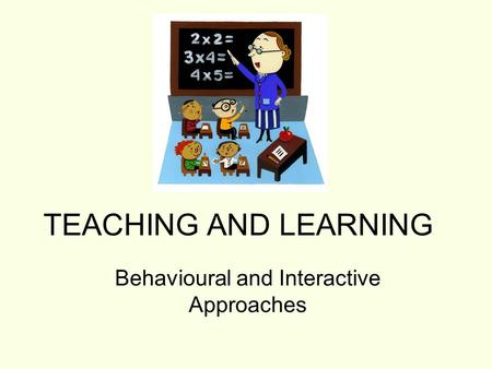 Behavioural and Interactive Approaches