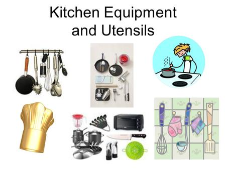 Kitchen Equipment kitchen equipment the names and uses of various kinds of utensils