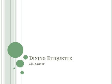 "D INING E TIQUETTE Ms. Carter ""P RETTY W OMAN "" DOES ETIQUETTE …"
