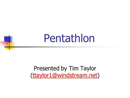 Pentathlon Presented by Tim Taylor