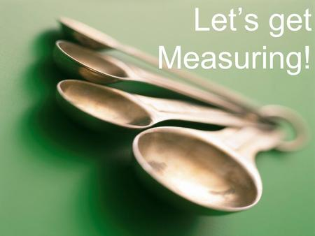Let's get Measuring!.