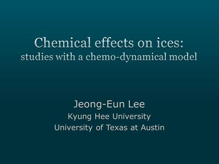 Jeong-Eun Lee Kyung Hee University University of Texas at Austin.