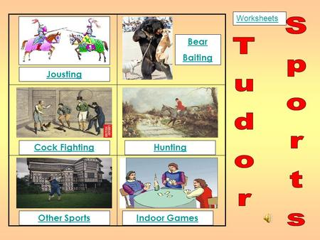 Jousting Bear Baiting Cock FightingHunting Other SportsIndoor Games Worksheets.