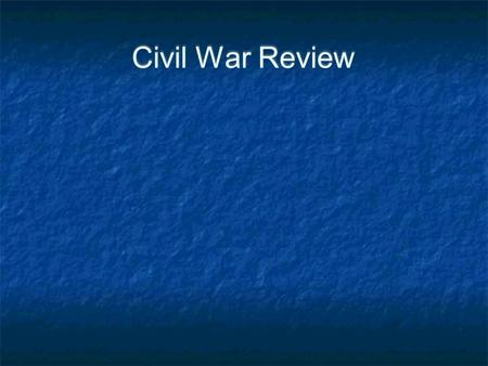 Civil War Review Civil War Review. What happened when the Southern states seceded?