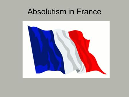 Absolutism in France. Catholics fought Protestants St. Bartholomew's Day Massacre Eye witness account Internet Resource Eye witness accountInternet Resource.