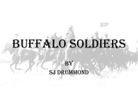 Buffalo soldiers By Sj drummond