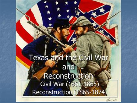 Texas and the Civil War and Reconstruction