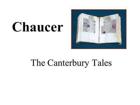 Chaucer The Canterbury Tales.