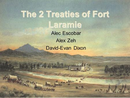 The 2 Treaties of Fort Laramie