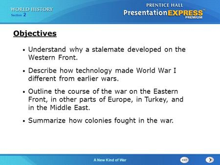 Objectives Understand why a stalemate developed on the Western Front.