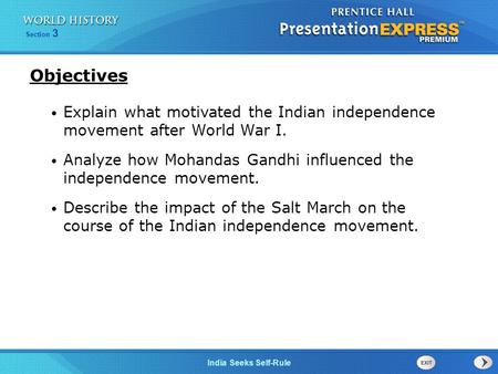 India Seeks Self-Rule Section 3 Objectives Explain what motivated the Indian independence movement after World War I. Analyze how Mohandas Gandhi influenced.