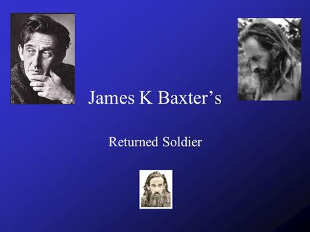 James K Baxter's Returned Soldier.