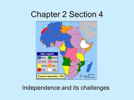 Chapter 2 Section 4 Independence and its challenges.