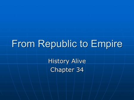 From Republic to Empire History Alive Chapter 34.