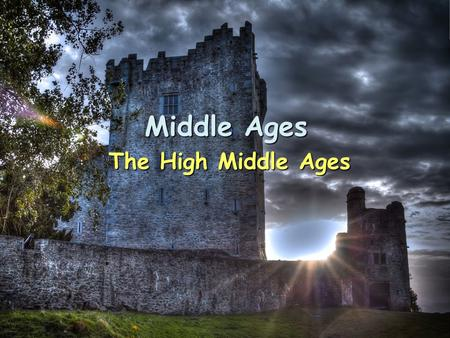 Middle Ages The High Middle Ages. 1/30 Focus 1/30 Focus: – The Crusades, a series of attempts to gain control of the holy lands, had profound economic,