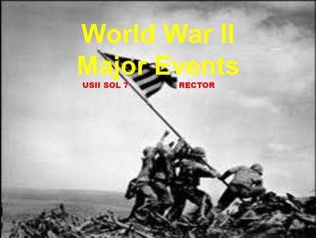 World War II Major Events USII SOL 7 RECTOR. A quiz review… Germany invaded Poland, which set off the war in Europe. Germany and the Soviet Union signed.