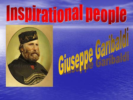 "Facts about Giuseppe Garibaldi Giuseppe Garibaldi was born in 1807, in Nice. In 1833 he met Giuseppe Mazzini and became a member of the ""Giovine Italia"""