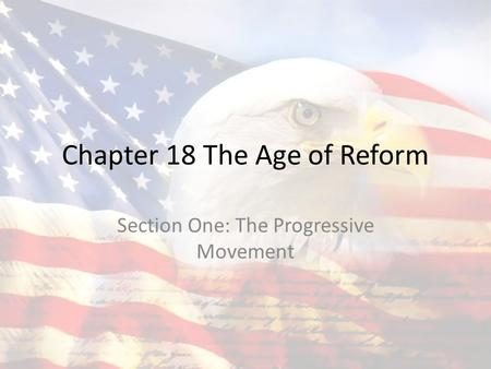 Chapter 18 The Age of Reform