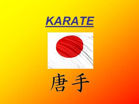 "KARATE. History Karate began as a common fighting system known as ""te"" in Okinawan in Japan about 1300, because people had to learn how can protect themselves."