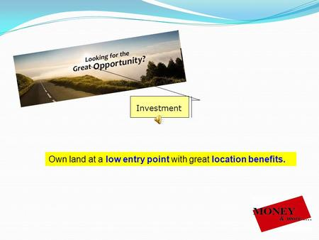 Own land at a low entry point with great location benefits. Investment.