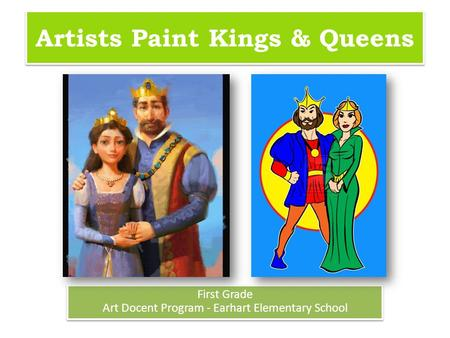 Artists Paint Kings & Queens