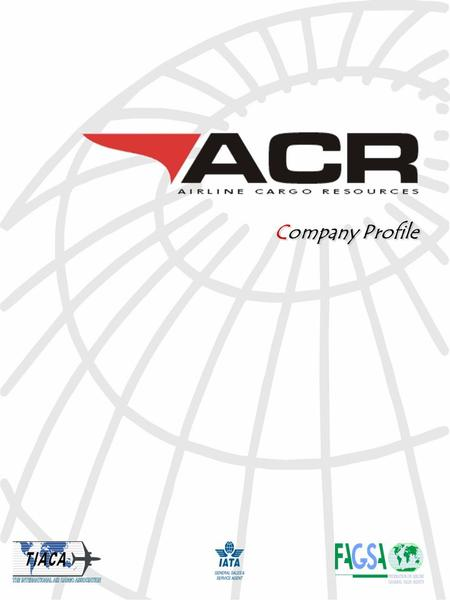 Company Profile. LOCATION Airline Cargo Resources offices are located two kilometers from O.R Tambo International Airport. The offices are located centrally.