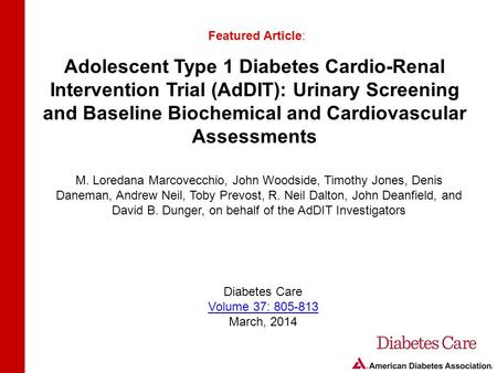 Adolescent Type 1 Diabetes Cardio-Renal Intervention Trial (AdDIT): Urinary Screening and Baseline Biochemical and Cardiovascular Assessments Featured.
