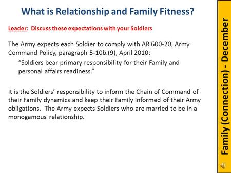 "The Army expects each Soldier to comply with AR 600-20, Army Command Policy, paragraph 5-10b.(9), April 2010: ""Soldiers bear primary responsibility for."