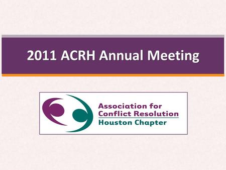 2011 ACRH Annual Meeting. ACRH 2011 Year in Review Lori LaConta Past President.