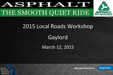 2015 Local Roads Workshop Gaylord March 12, 2015
