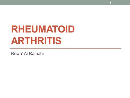 RHEUMATOID ARTHRITIS Rowa' Al Ramahi 1. DEFINITION Rheumatoid arthritis (RA) is a chronic and usually progressive inflammatory disorder of unknown etiology.