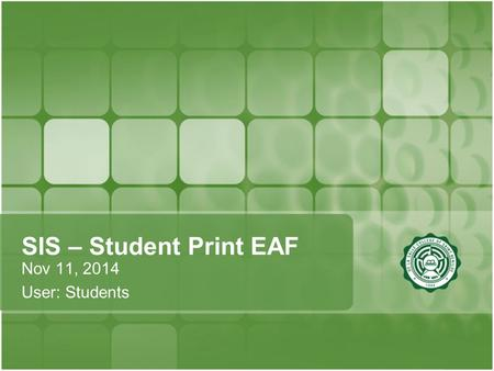 SIS – Student Print EAF Nov 11, 2014 User: Students.