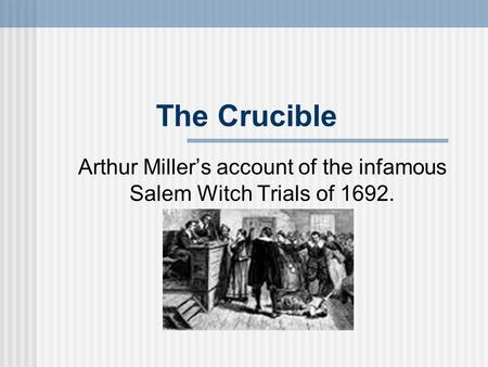the crucible a depiction of the salem witchcraft trials of 1692 Melvyn bragg and guests discuss the salem witch trials accessibility salem witchcraft trials: 1692 the crucible (penguin.