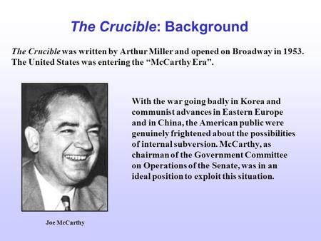 """a comparison of the crucible by arthur miller and the red scare in american history In the 1953 play, """"the crucible"""", playwright arthur miller writes the story of a prominent member of a small community and his marital infidelity with the niece."""