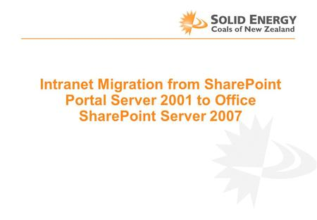 Intranet Migration from SharePoint Portal Server 2001 to Office SharePoint Server 2007.