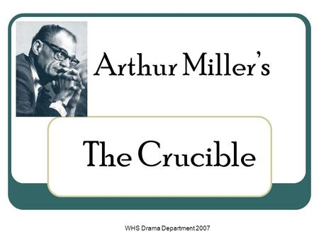 the cold war similarity to the crucible a play by arthur miller Mccarthyism was a movement in america which was obsessed with the fear of   'the crucible' is a naturalistic play in which the characters and actions are  depicted  john proctor will incite a rebellion in salem, similar to the one in  andover.