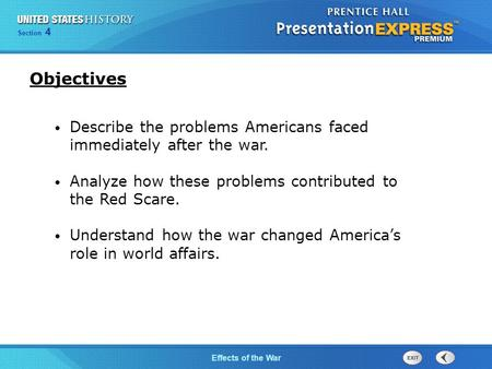 Chapter 25 Section 1 The Cold War Begins Section 4 Effects of the War Describe the problems Americans faced immediately after the war. Analyze how these.