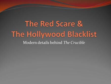 The Red Scare & The Hollywood Blacklist