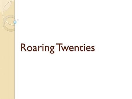 Roaring Twenties. The changes seen in America during the 1920's can be summarized into the following themes. Changes for African Americans Economics Arts.