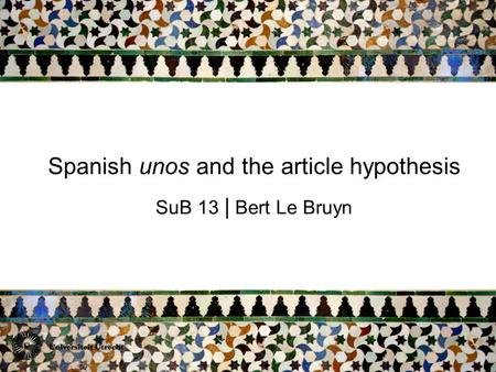 Spanish unos and the article hypothesis SuB 13 | Bert Le Bruyn.