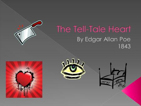 "tell-tale heart thesis All throughout edgar allan poe's short story, ""the tell-tale heart"", the narrator creates a huge build-up that keeps the reader imprisonned in its suspense."