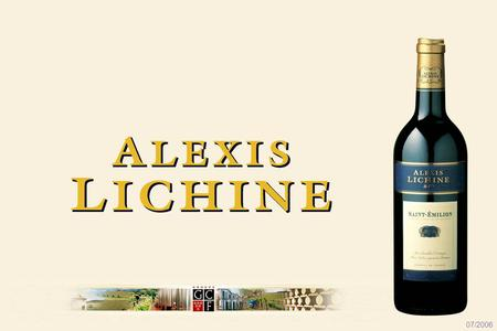 07/2006. Alexis Lichine Alexis Lichine was a man of great enterprise He founded his wine company in 1955 Wrote many books and became known as the « Pope.
