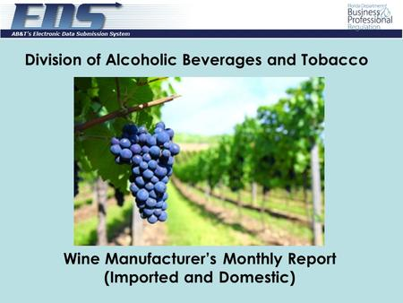 Division of Alcoholic Beverages and Tobacco Wine Manufacturer's Monthly Report (Imported and Domestic)