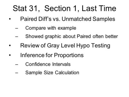 Stat 31, Section 1, Last Time Paired Diff's vs. Unmatched Samples