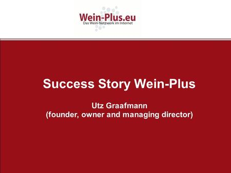 Success Story Wein-Plus Utz Graafmann (founder, owner and managing director)
