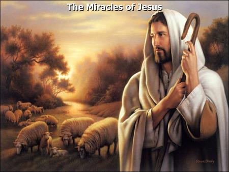 The Miracles of Jesus. John 2:1 On the third day there was a wedding in Cana of Galilee, and the mother of Jesus was there. 2 Now both Jesus and His disciples.