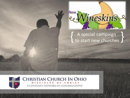 "A special campaign to start new churches {}. Mark 2: 22 ""And no one puts new wine into old wineskins; otherwise, the wine will burst the skins, and the."