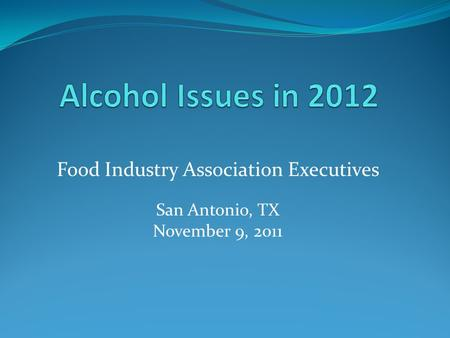 Food Industry Association Executives San Antonio, TX November 9, 2011.