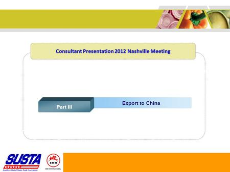 Export to China Part III Consultant Presentation 2012 Nashville Meeting.